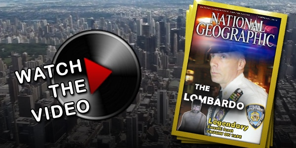 """National Geographic Exposé on The NYPD Finest """"The Lombardo"""""""