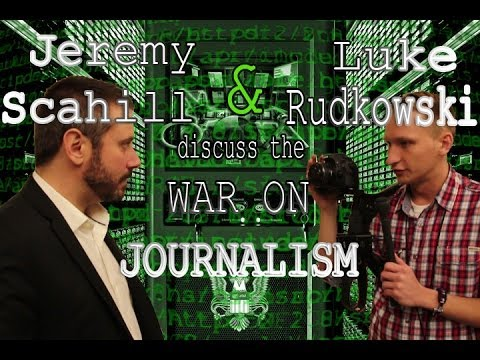 Jeremy Scahill and The War on Journalism