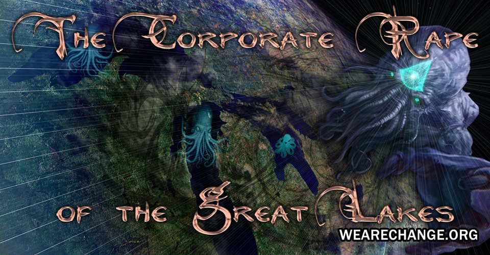 The Corporate Rape of the Great Lakes