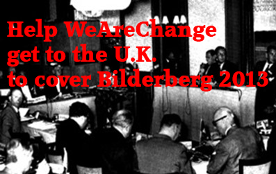2013 WeAreChange Fundraiser for Bilderberg