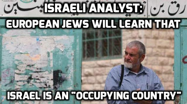 Israeli analyst warns European Jews not to migrate to Israel