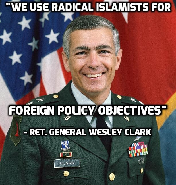 "Ret. General Wesley Clark: ""We use radical Islamists for foreign policy objectives"""