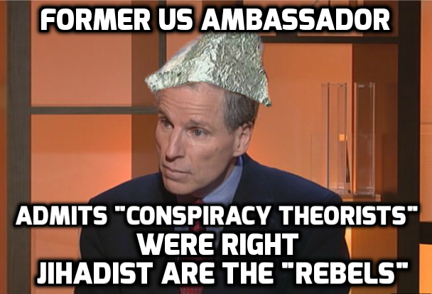"Former Ambassador Robert Ford Admits ""Conspiracy Theorists"" Were Right – Jihadists Are Majority Of Rebels"