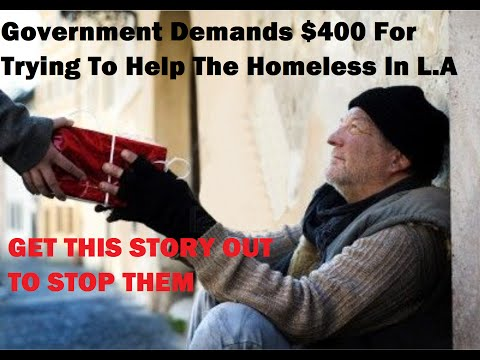 Governments Gone Insane Charging $400 To Feed The Homeless