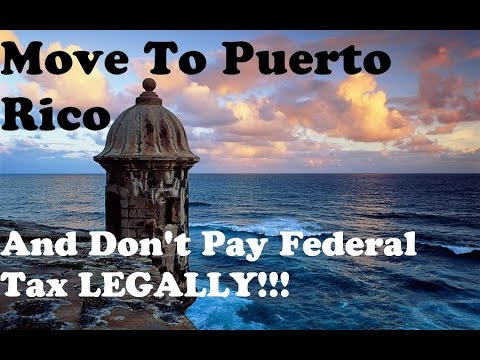 Move To Puerto Rico and Don't Pay Federal Taxes LEGALLY, but…