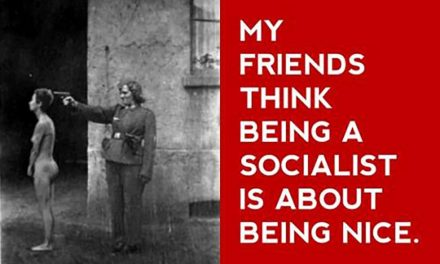 How Many Of You Know People Who Think That Being A Socialist Is Just About Being Nice?