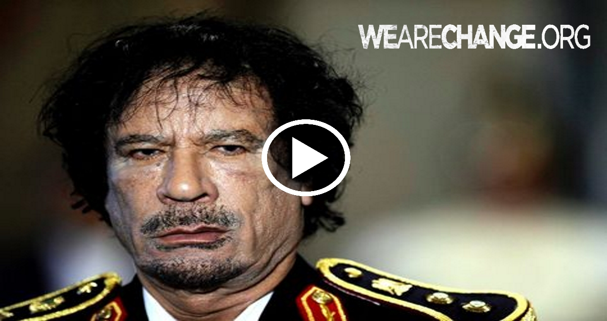 The real Reasons why Gaddafi Was Killed