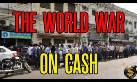 The War On Bills Begins; India, Australia and Others Begin Ban on Cash