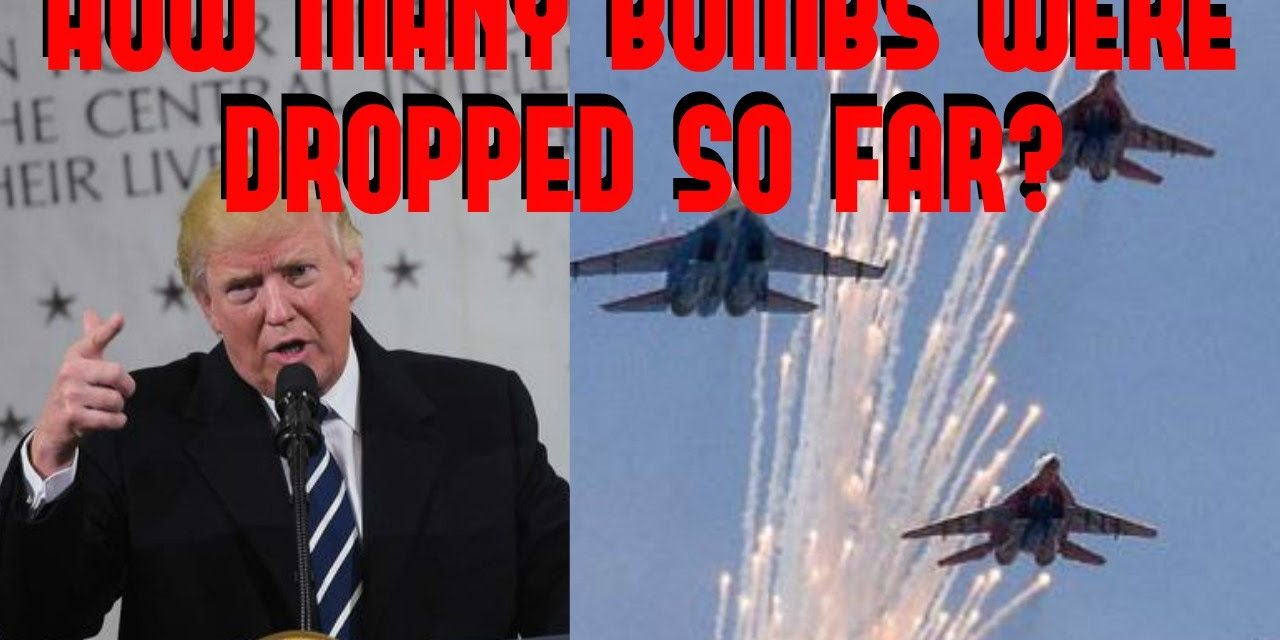 VIDEO: Here's How Many Bombs Donald Trump Has Dropped So Far…