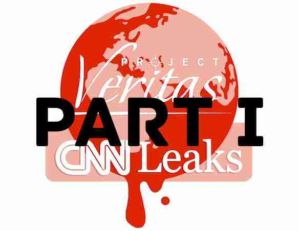 Project Veritas Releases #CNNLeaks Offers $10,000 Award To Expose Media Malfeasance