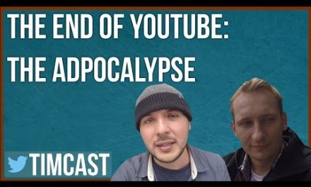 "VIDEO: THE END OF YOUTUBE: THE ADPOCALYPSE WITH ""WE ARE CHANGE"""