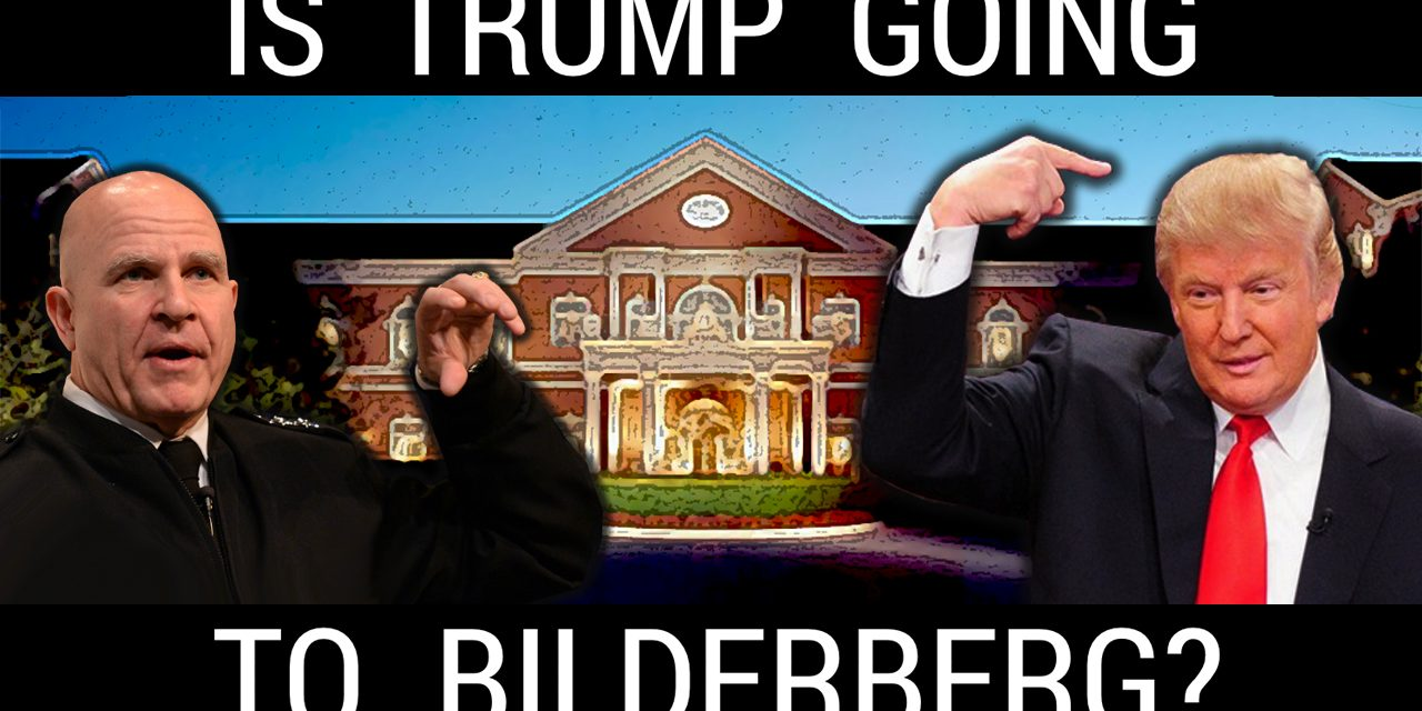 VIDEO: Will Donald Trump Be At The 2017 Bilderberg Meeting?
