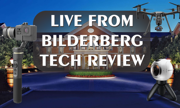 VIDEO: LIVE 360: AMA Tech Review On Location at Bilderberg 2017 w/ Tim Pool