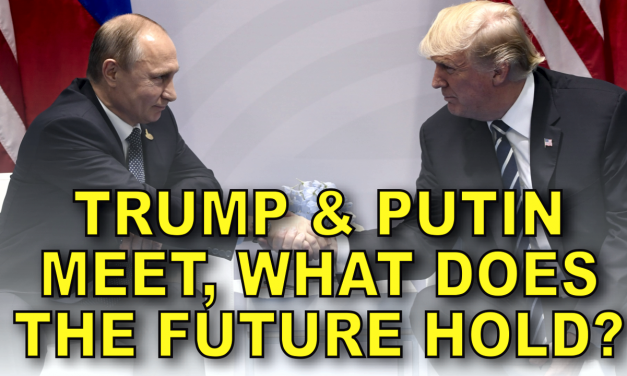 Video: Trump and Putin Meet, What Does The Future Hold?