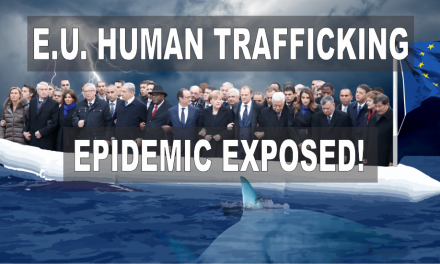 E.U. Human Trafficking Epidemic Exposed!