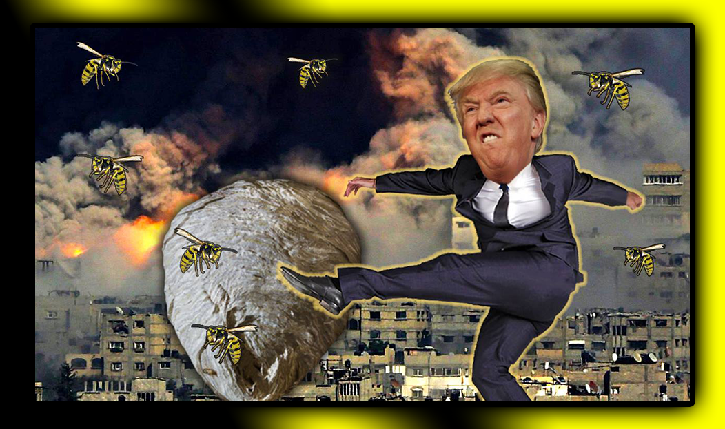 Trump Kicks The Mid-East and Korean Hornet Nests