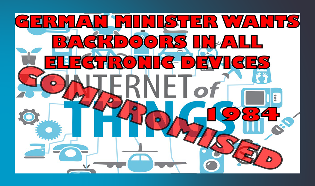 Article: Weekly News Wrapup – German Minister Wants Backdoor Access To All Electronic Devices