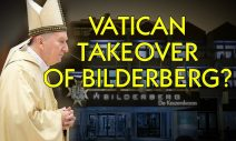 What's the Vatican Doing At Bilderberg? DETAINED 2X's!