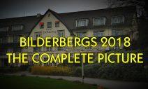 BILDERBERG 2018 COMPLETELY EXPOSED!