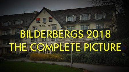 BILDERBERG 2018 COMPLETELY EXPOSED!