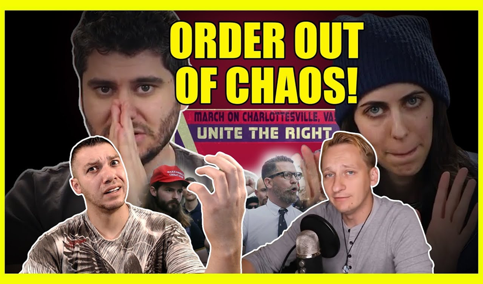 Order Out Of Chaos With Unite The Right, Proud Boys And H3H3