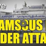 Damascus Thwarts Airstrike!