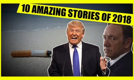 Top 10 Awesome Stories Of 2018 The Media Won't Tell You About!